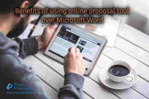 benefits of using online proposal tool over Microsoft Word