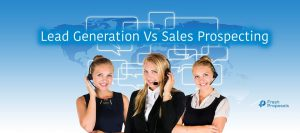 Lead Generation Vs Sales Prospecting - The Difference