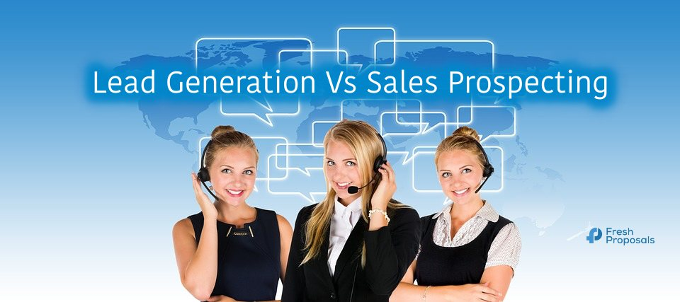 Lead Generation Vs Sales Prospecting : Know The Difference