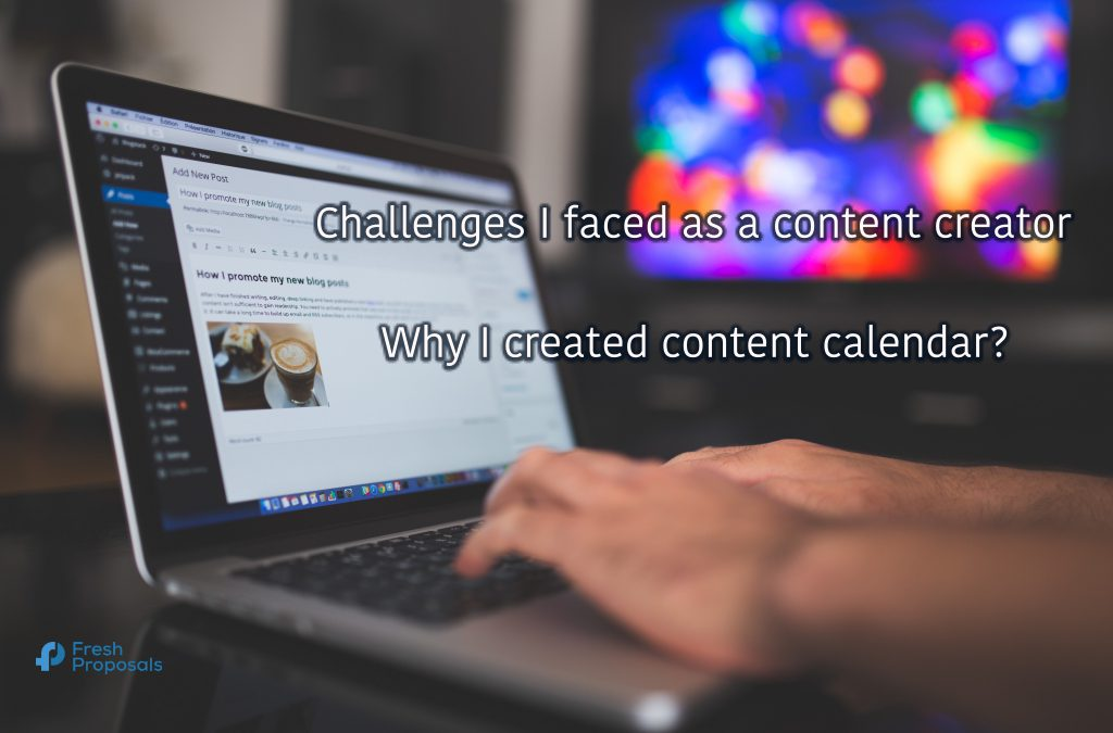 Why I Decided to Use Content Calendar? Biggest Challenges I Faced as a Content Creator