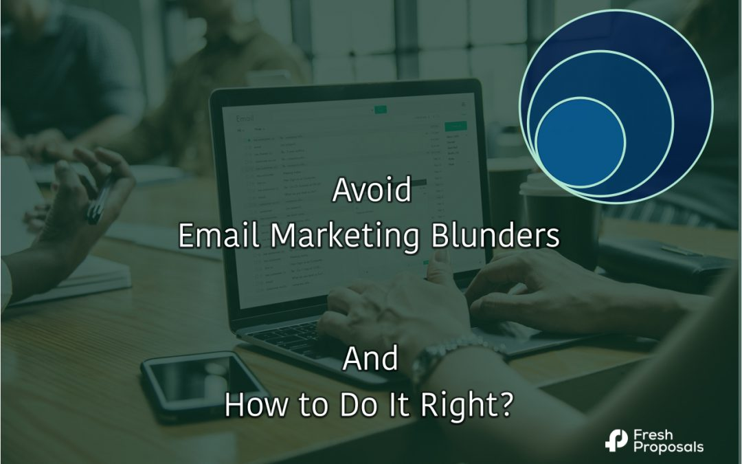 9 Common Email Marketing Mistakes.How To Do it Right?