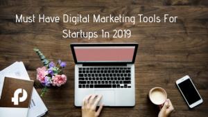Top Digital Marketing Tools for Startups