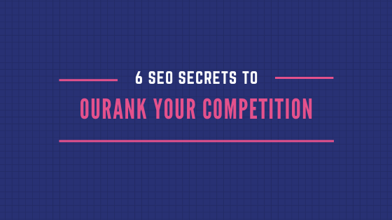 How to Outrank your Competitors in SEO Ranking?