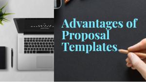 advantages of proposal templates