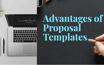 6 Hidden Advantages of Proposal Templates