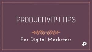 productivity hacks for digital marketers