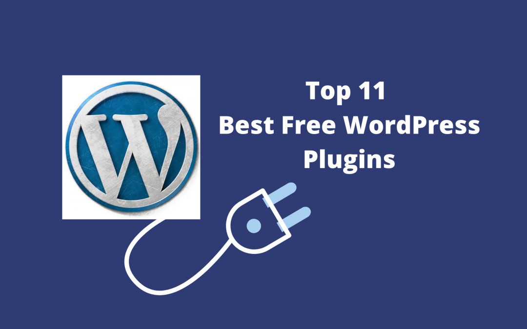 11 Best WordPress Plugins For Your Site (Free)