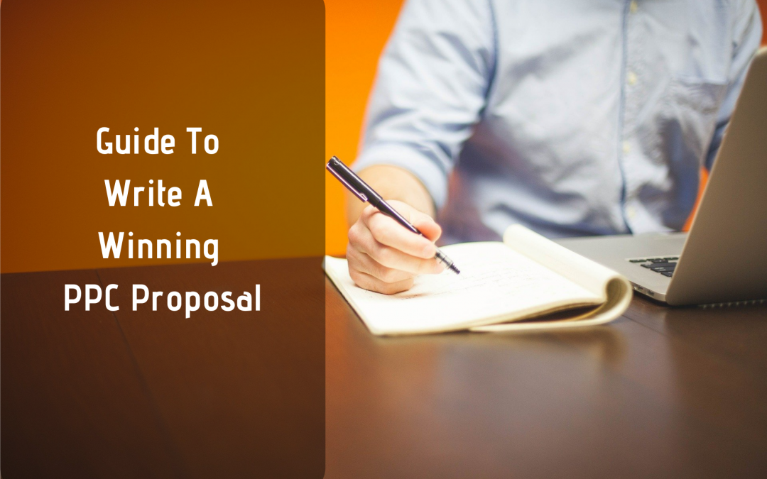 Guide to Write Best PPC Proposal That Converts