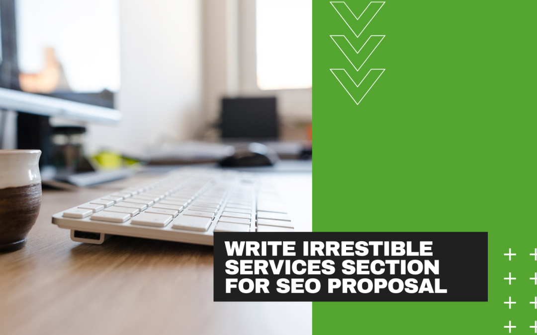 How to Write Scope of Services Section for SEO Proposal?