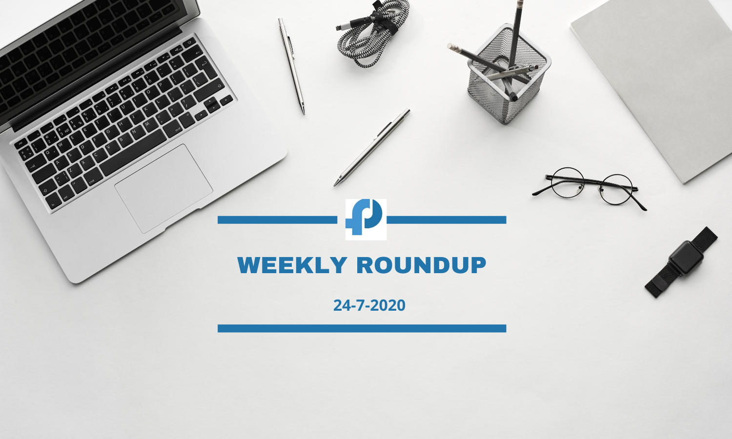 weekly roundup July 24 2020