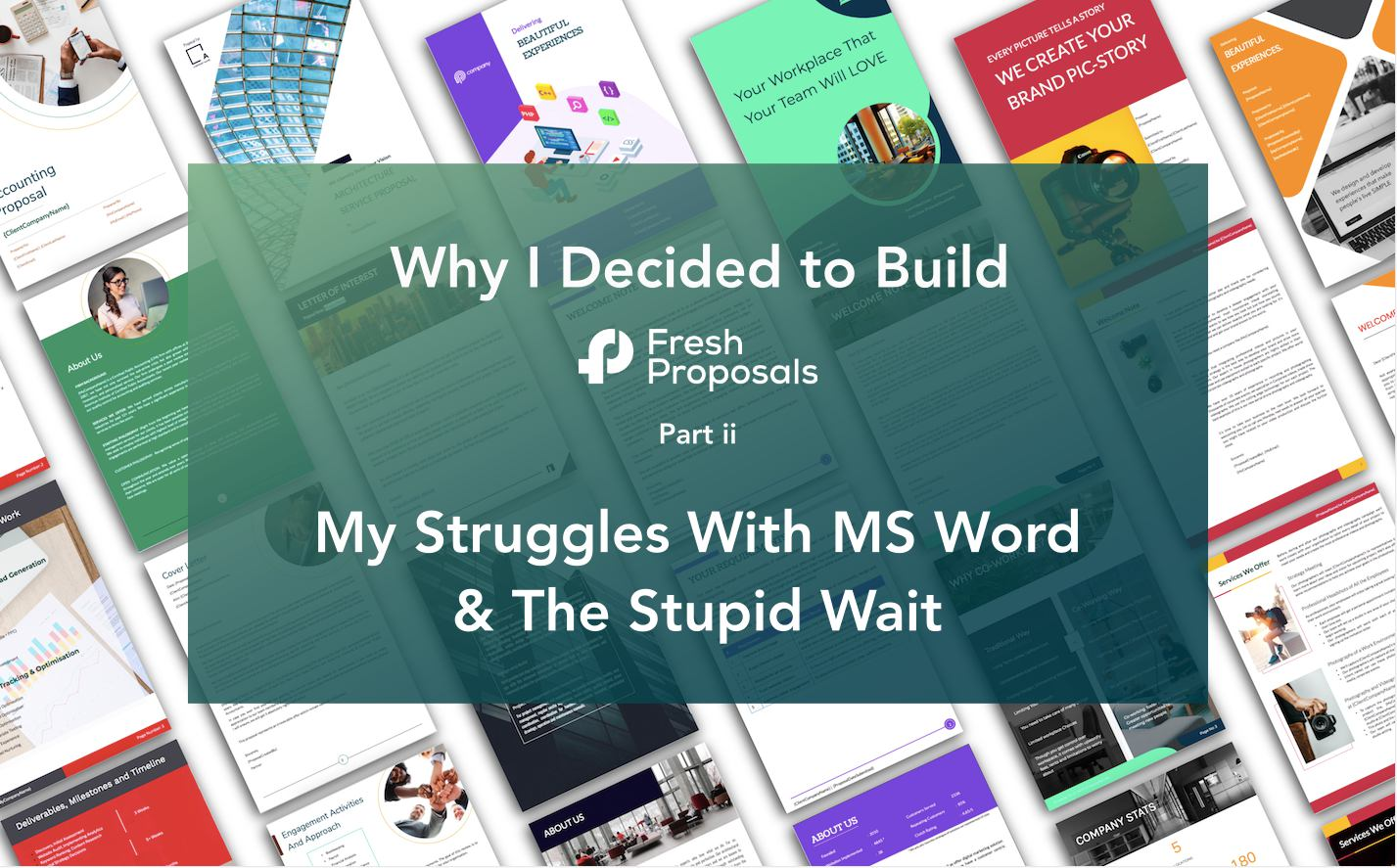Why Fresh Proposals - Challenges with Microsoft Word