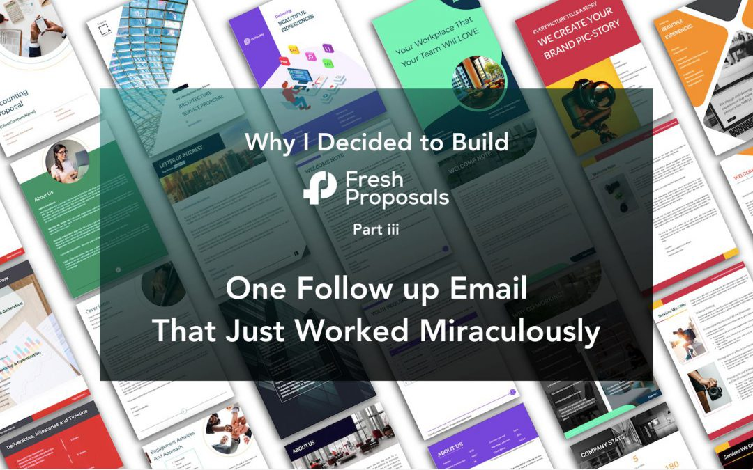 Fresh Proposals Story: Follow up Email That Just Worked Miraculously