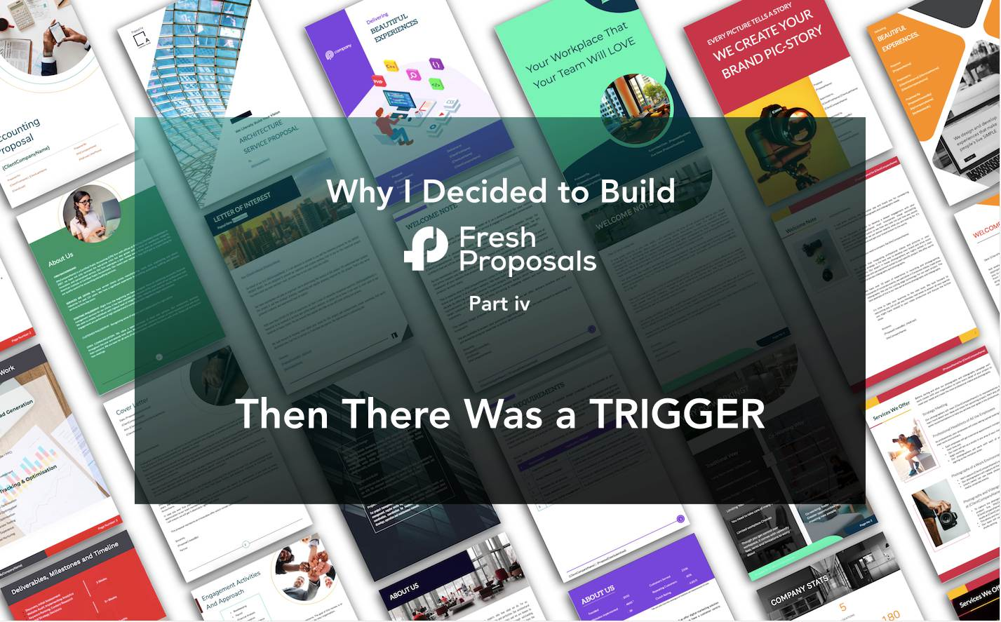 Why Fresh Proposals - The Trigger